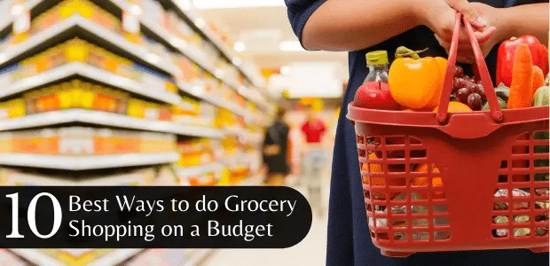10 Best Ways To Do Grocery Shopping on a Budget